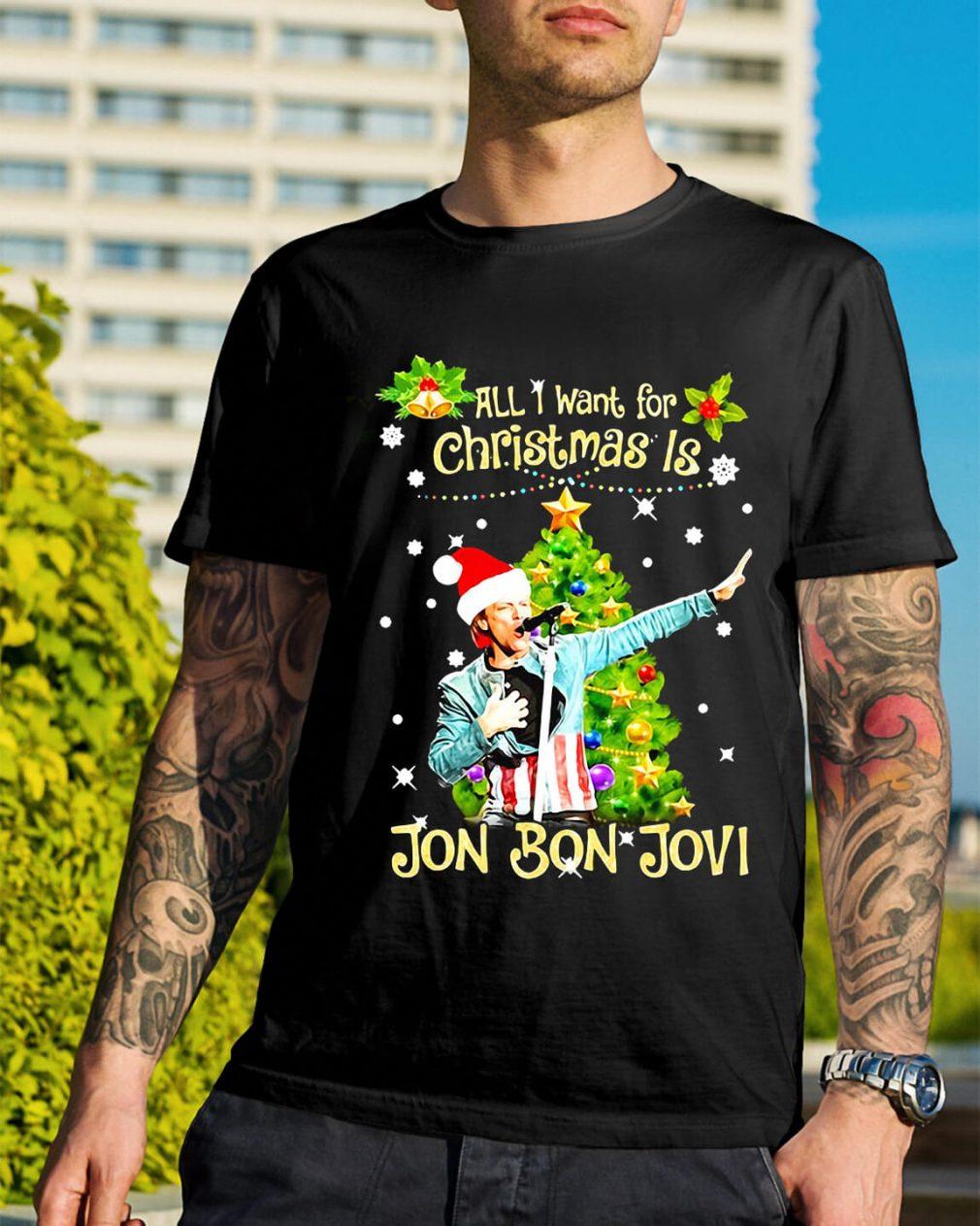 All I want for Christmas is Jon Bon Jovi Guys Shirt