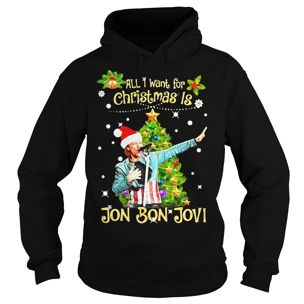 All I want for Christmas is Jon Bon Jovi Hoodie