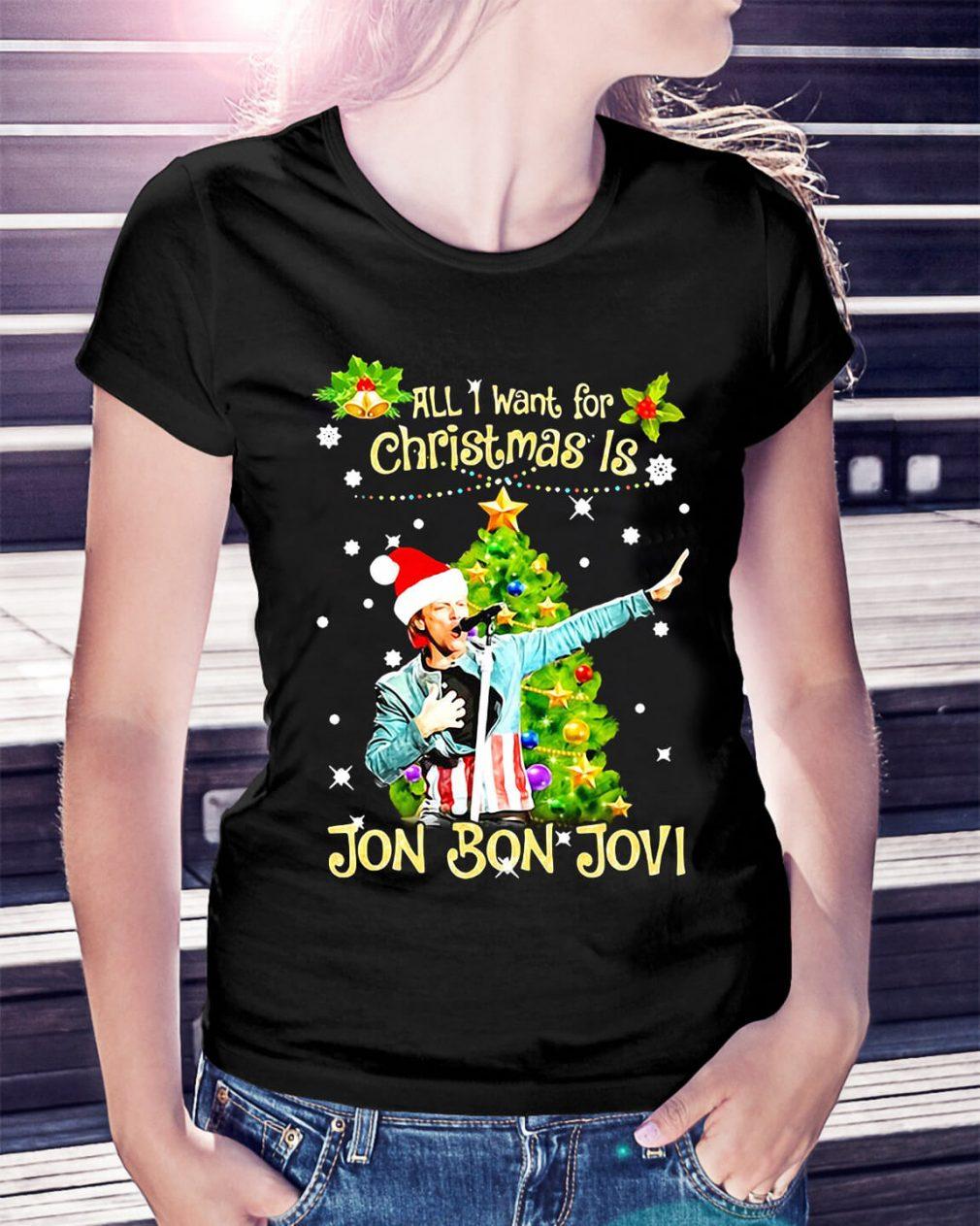 All I want for Christmas is Jon Bon Jovi Ladies Tee