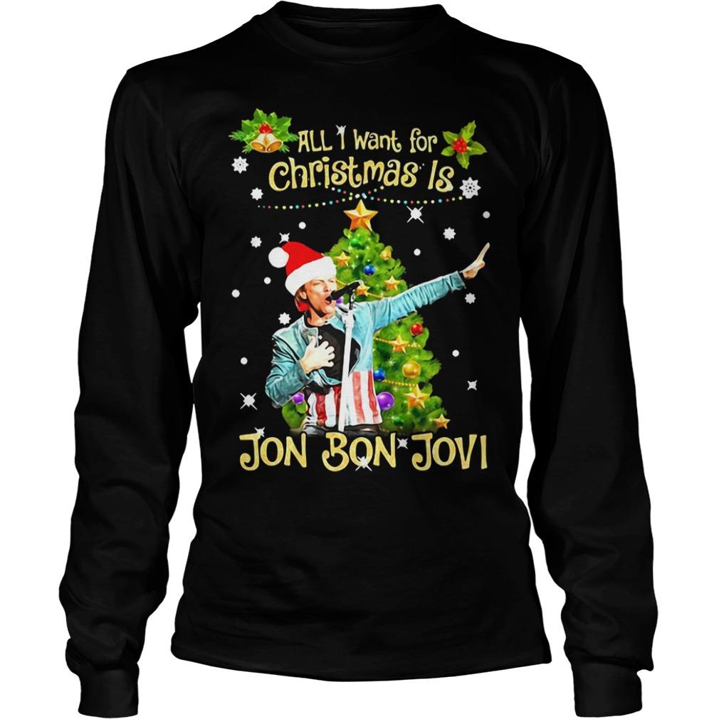 All I want for Christmas is Jon Bon Jovi Longsleeve Tee