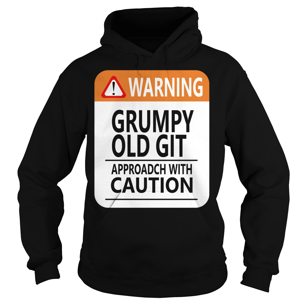 Warning Grumpy old git approach with caution Hoodie