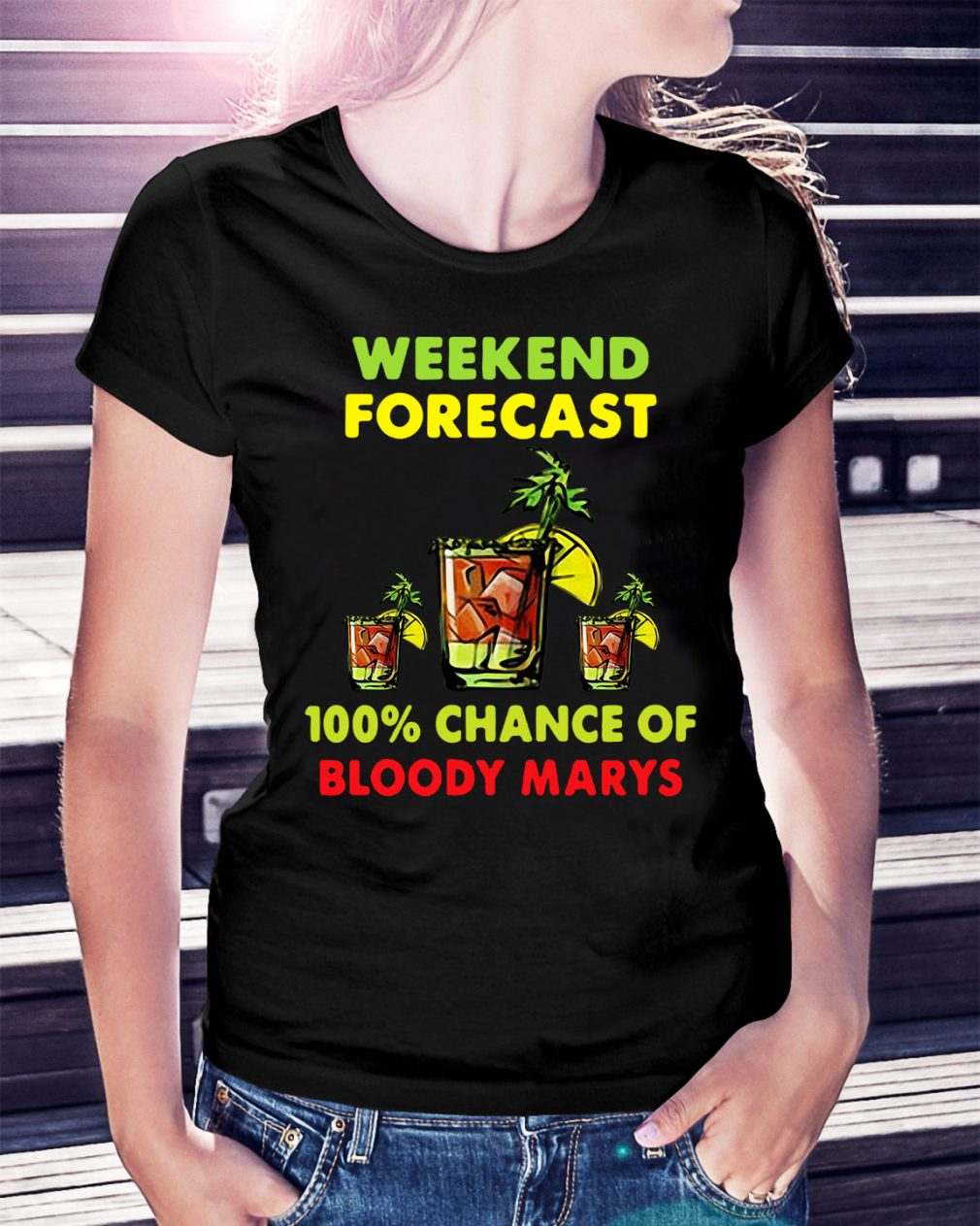 Weekend forecast 100% chance of bloody marys Ladies Tee