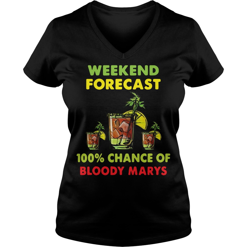 Weekend forecast 100% chance of bloody marys V-neck T-shirt