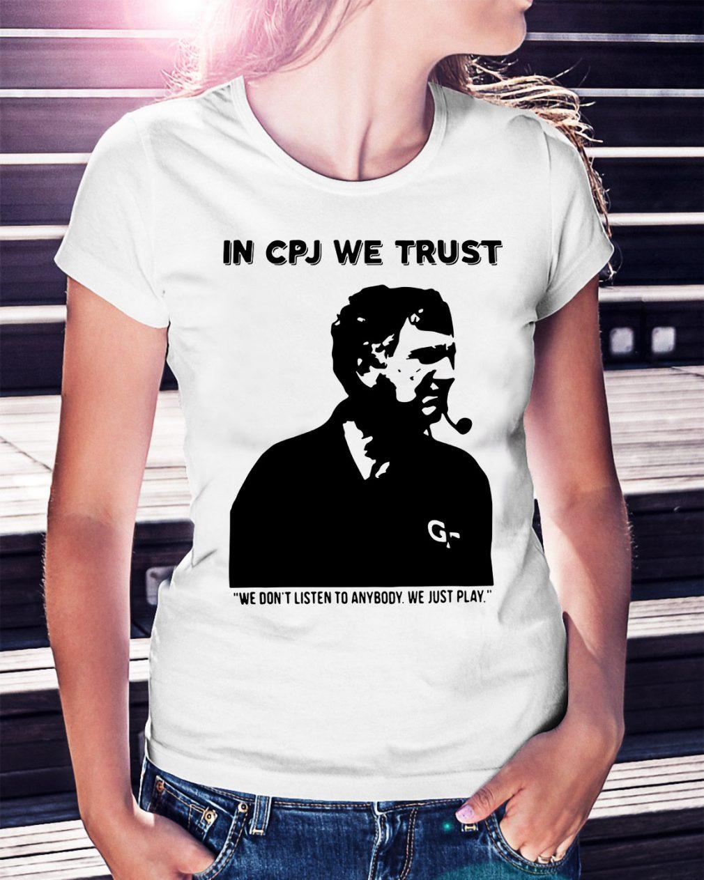 Wes Durham in CPJ we trust shirt we don't listen to anybody Ladies Tee
