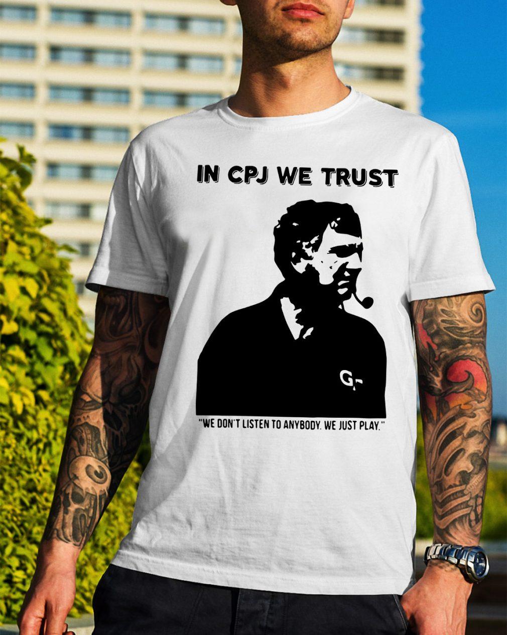 Wes Durham in CPJ we trust shirt we don't listen to anybody shirt
