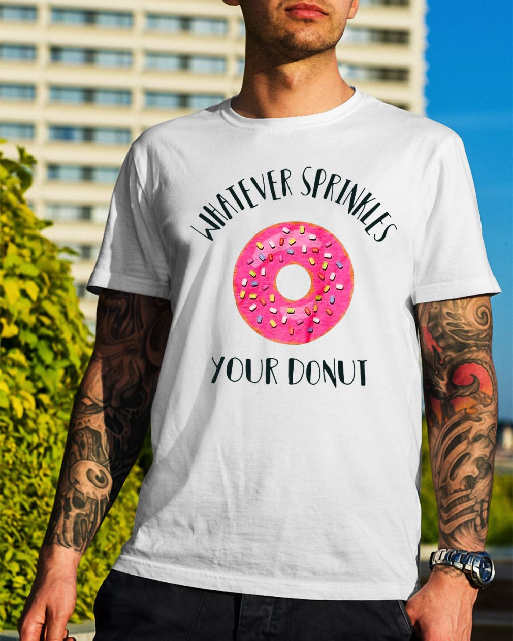Whatever sprinkles your donuts shirt