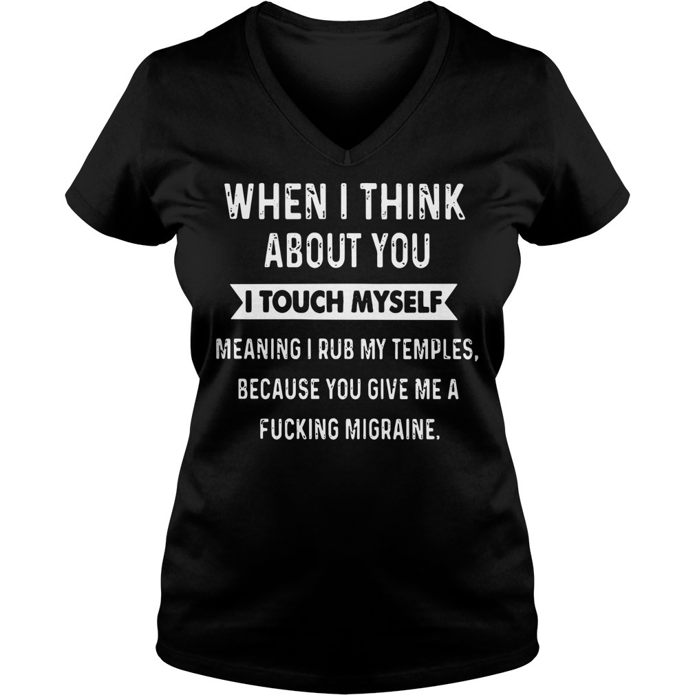 When I think about you I touch myself V-neck T-shirt