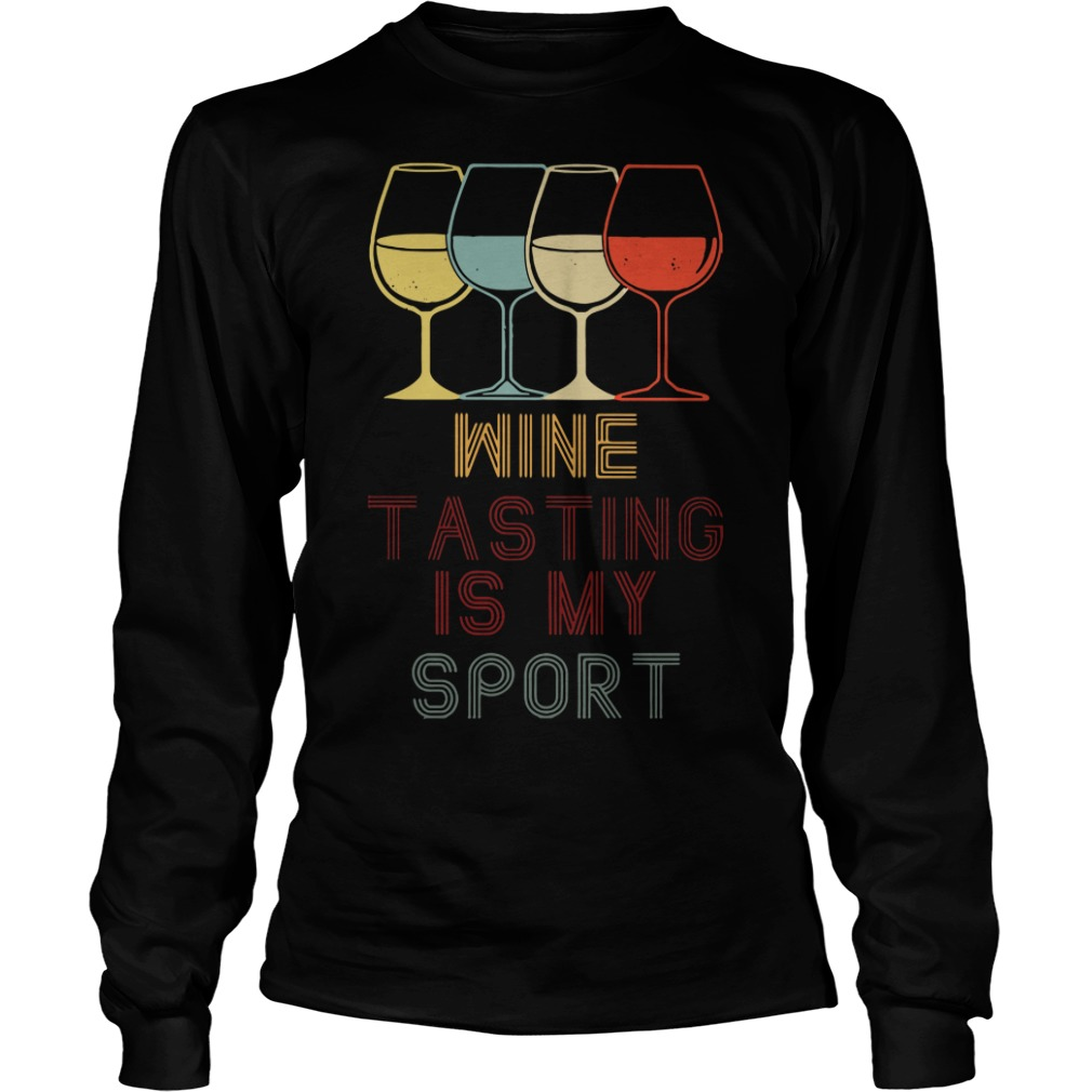 Wine tasting is my sport Longsleeve Tee