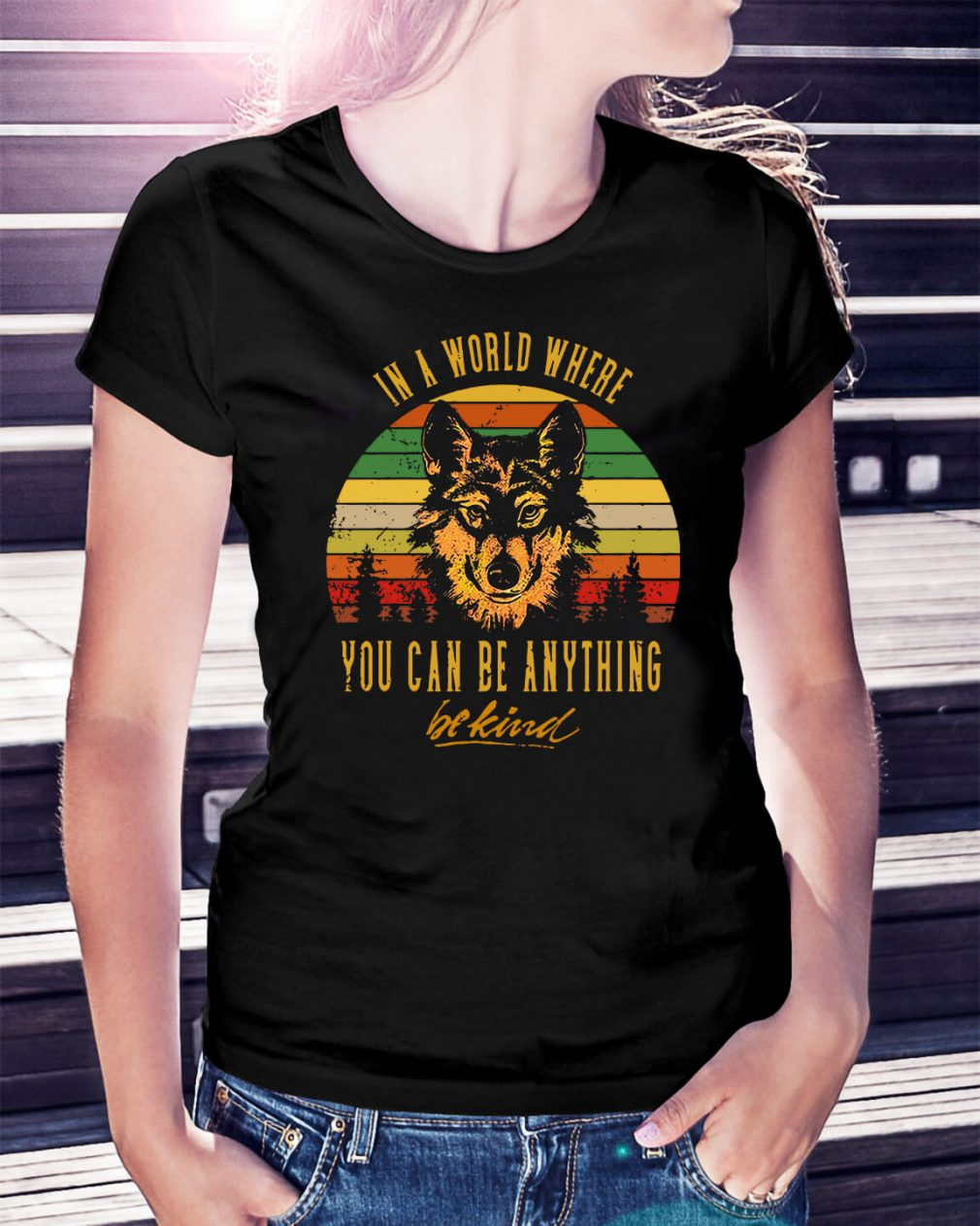 The wolf in a world where you can be anything be kind Ladies Tee