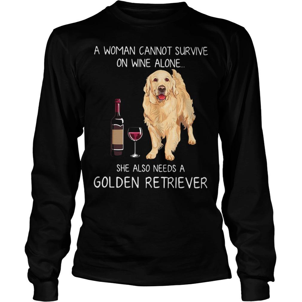 A woman cannot survive she also needs a Golden Retriever Longsleeve Tee
