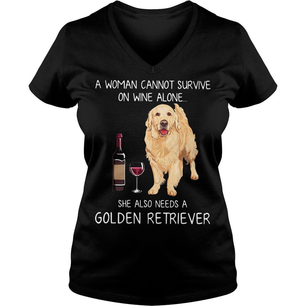 A woman cannot survive she also needs a Golden Retriever V-neck T-shirt