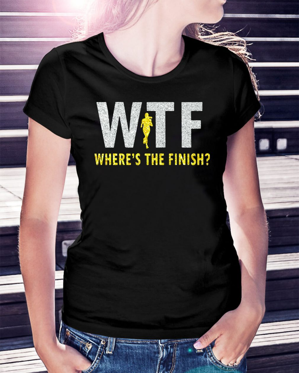 WTF where's the finish Ladies Tee