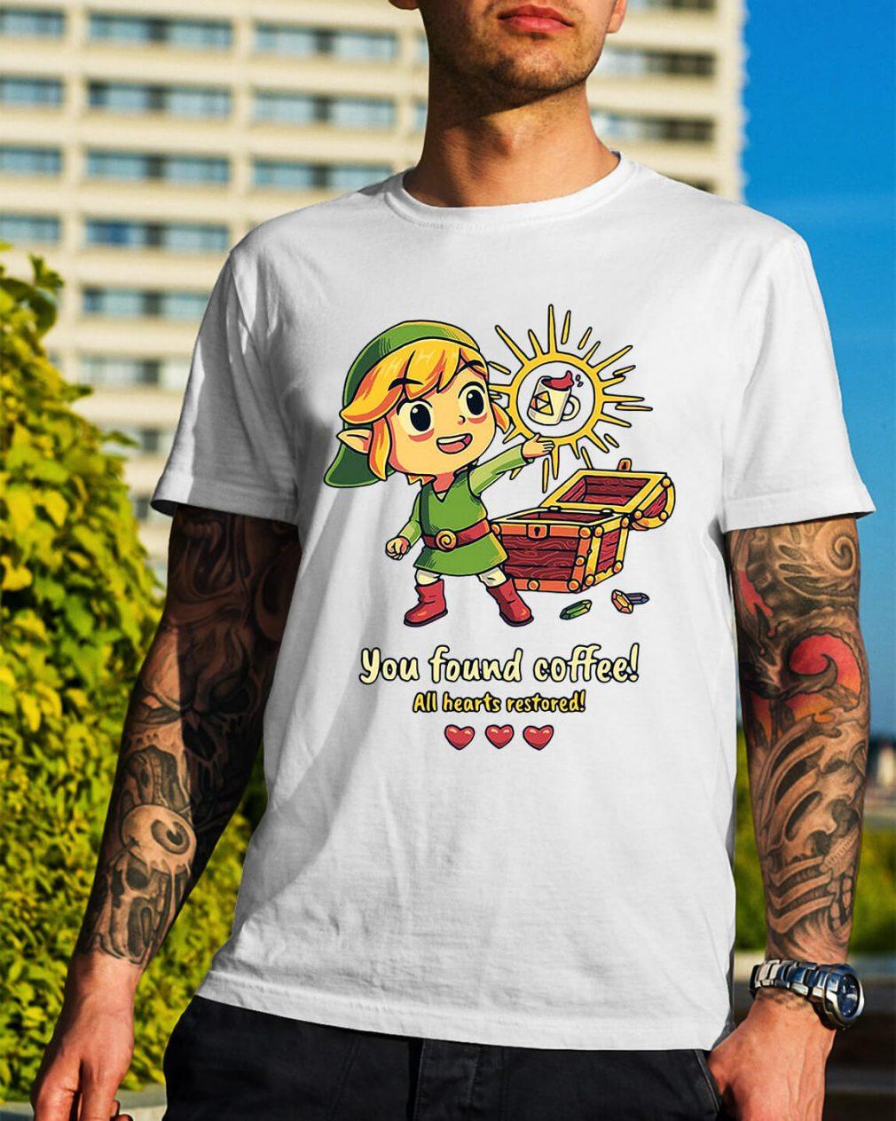 Zelda you found coffee all hearts restored shirt