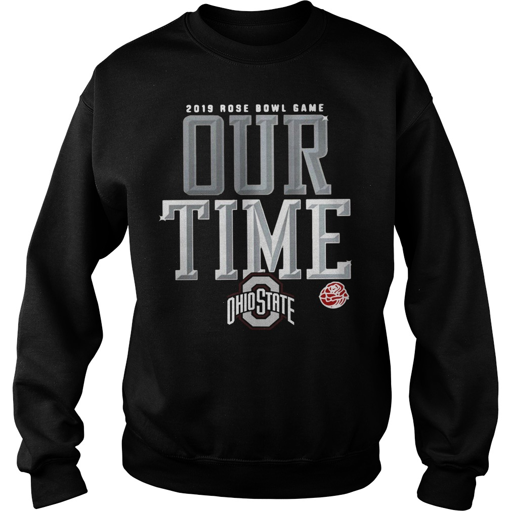 2019 Rose Bowl game our time Ohio State Sweater