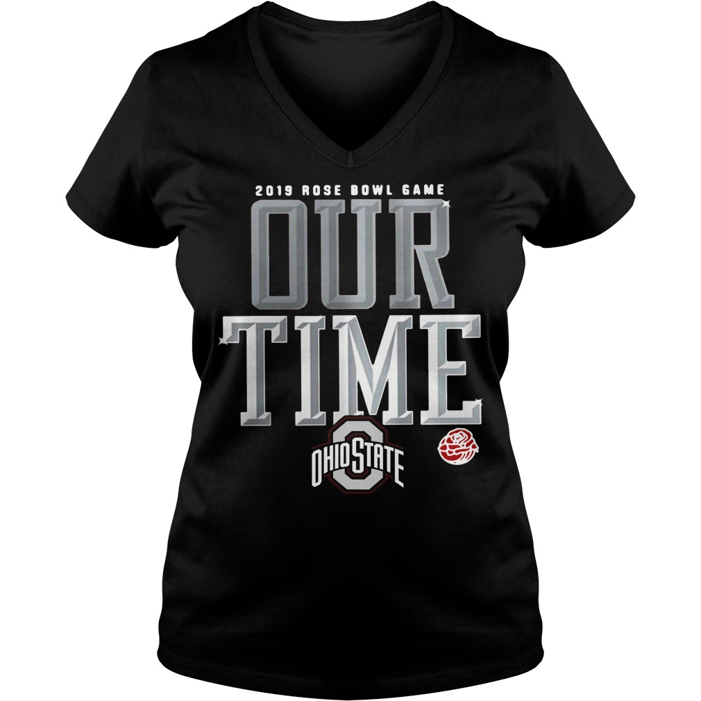 2019 Rose Bowl game our time Ohio State V-neck T-shirt