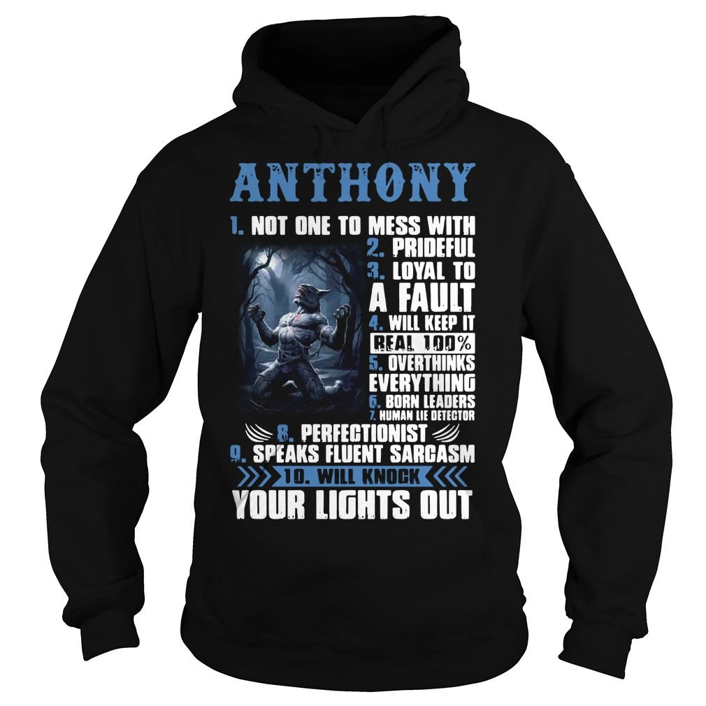 Anthony not one to mess with prideful loyal to a fault Hoodie