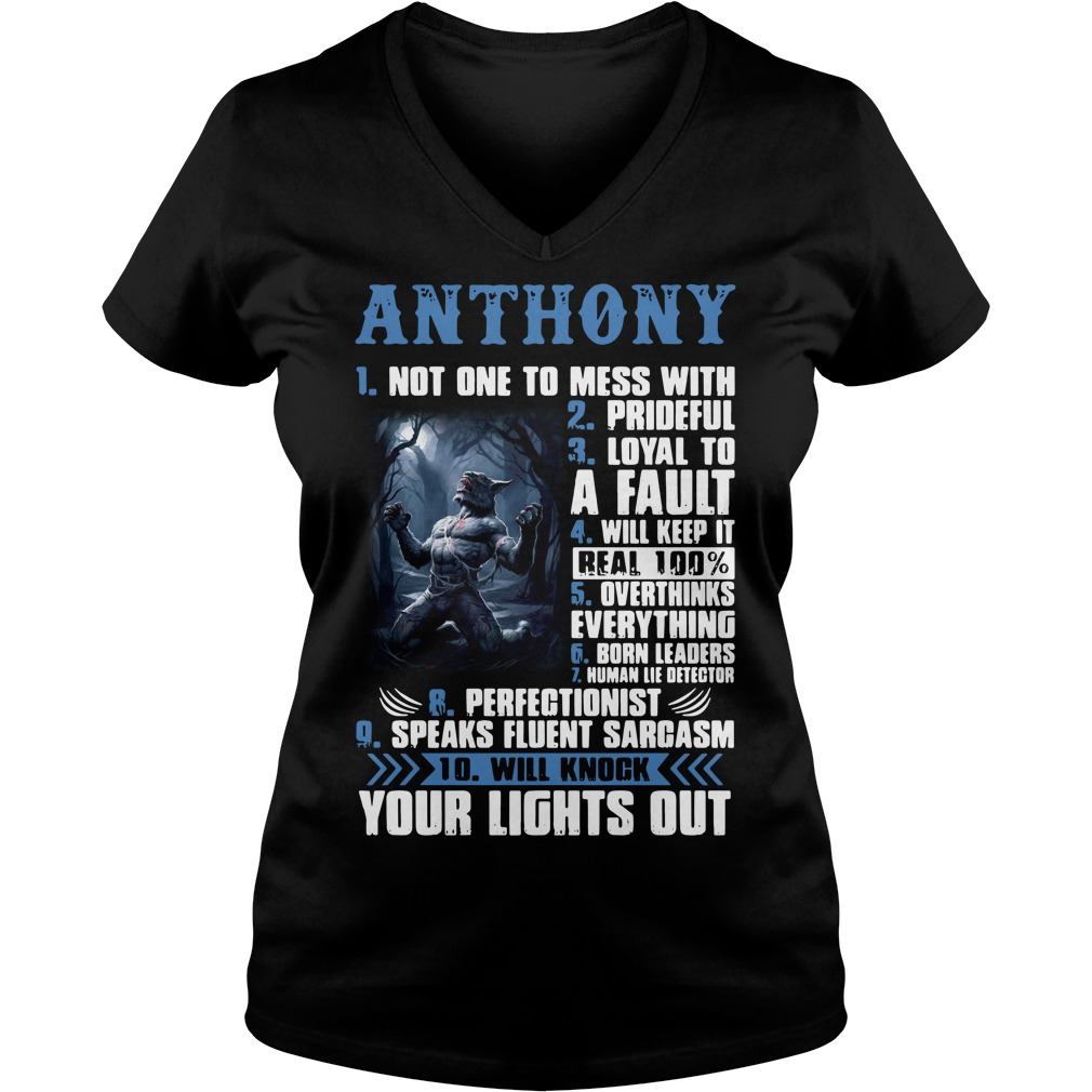 Anthony not one to mess with prideful loyal to a fault V-neck T-shirt