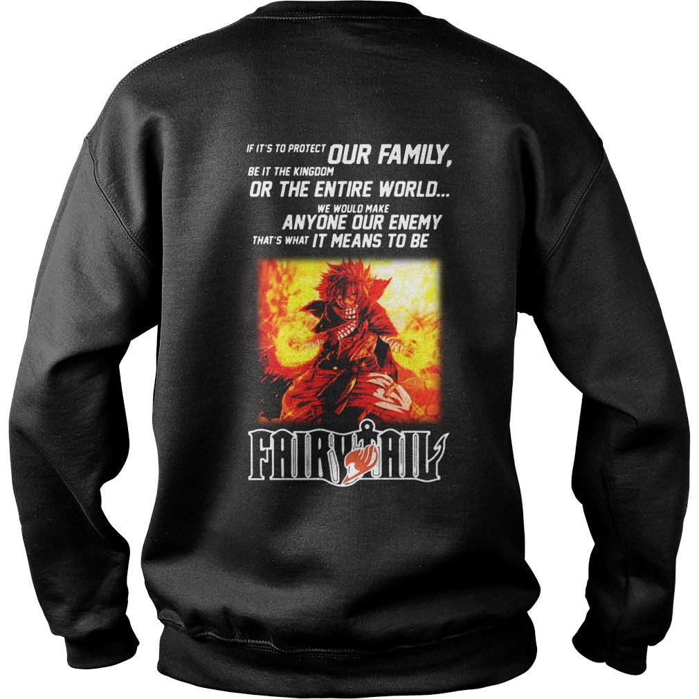 Anyone our enemy that's what it means to be Fairy Tail Sweater