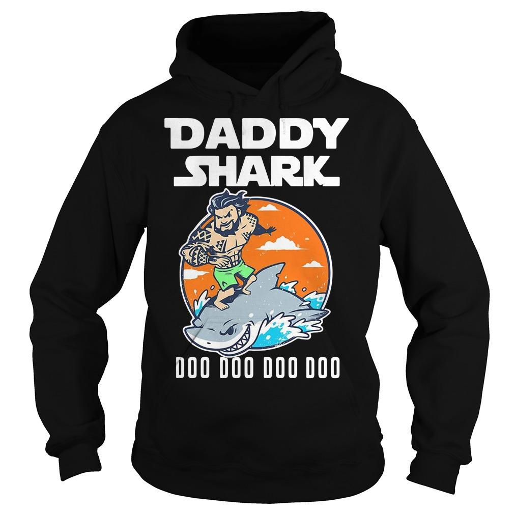 Aquaman Daddy Shark doo doo doo Hoodie
