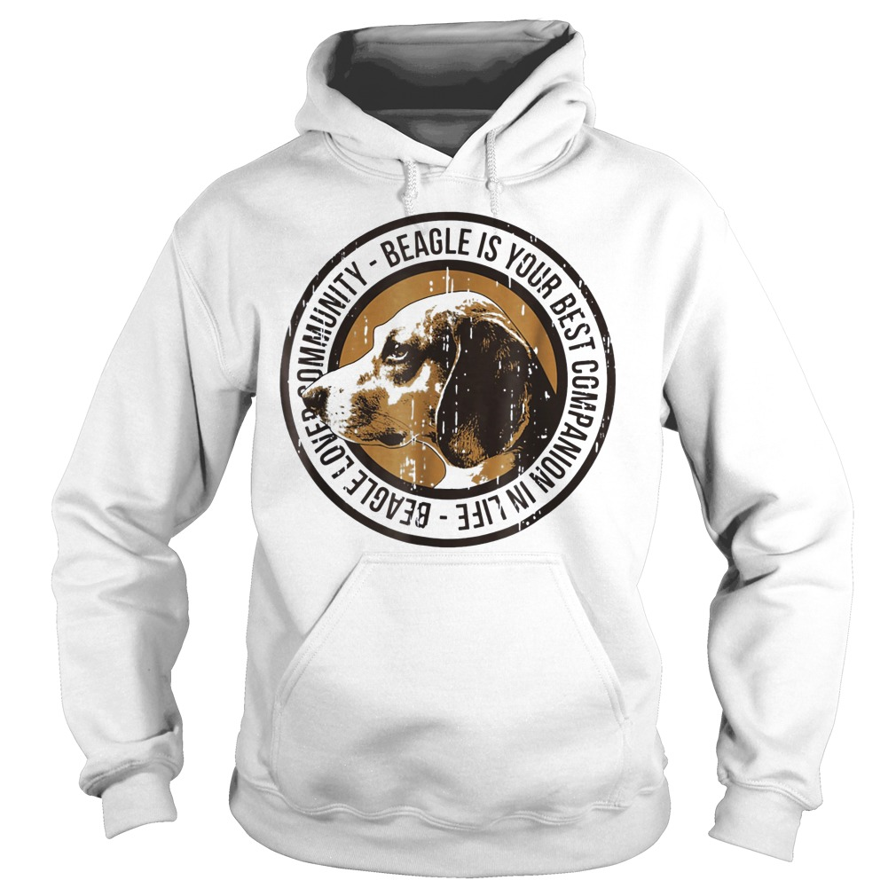 Beagle love community Beagle is your best companion in life Hoodie