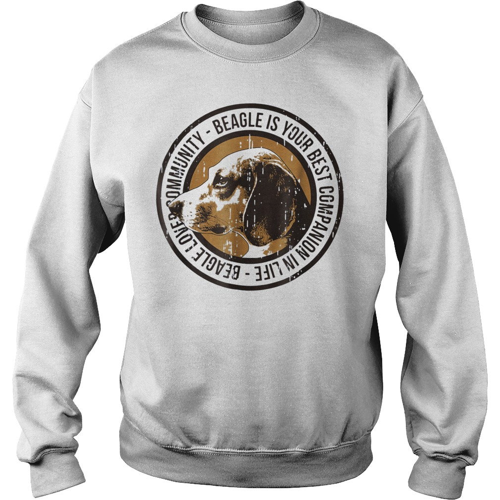 Beagle love community Beagle is your best companion in life Sweater
