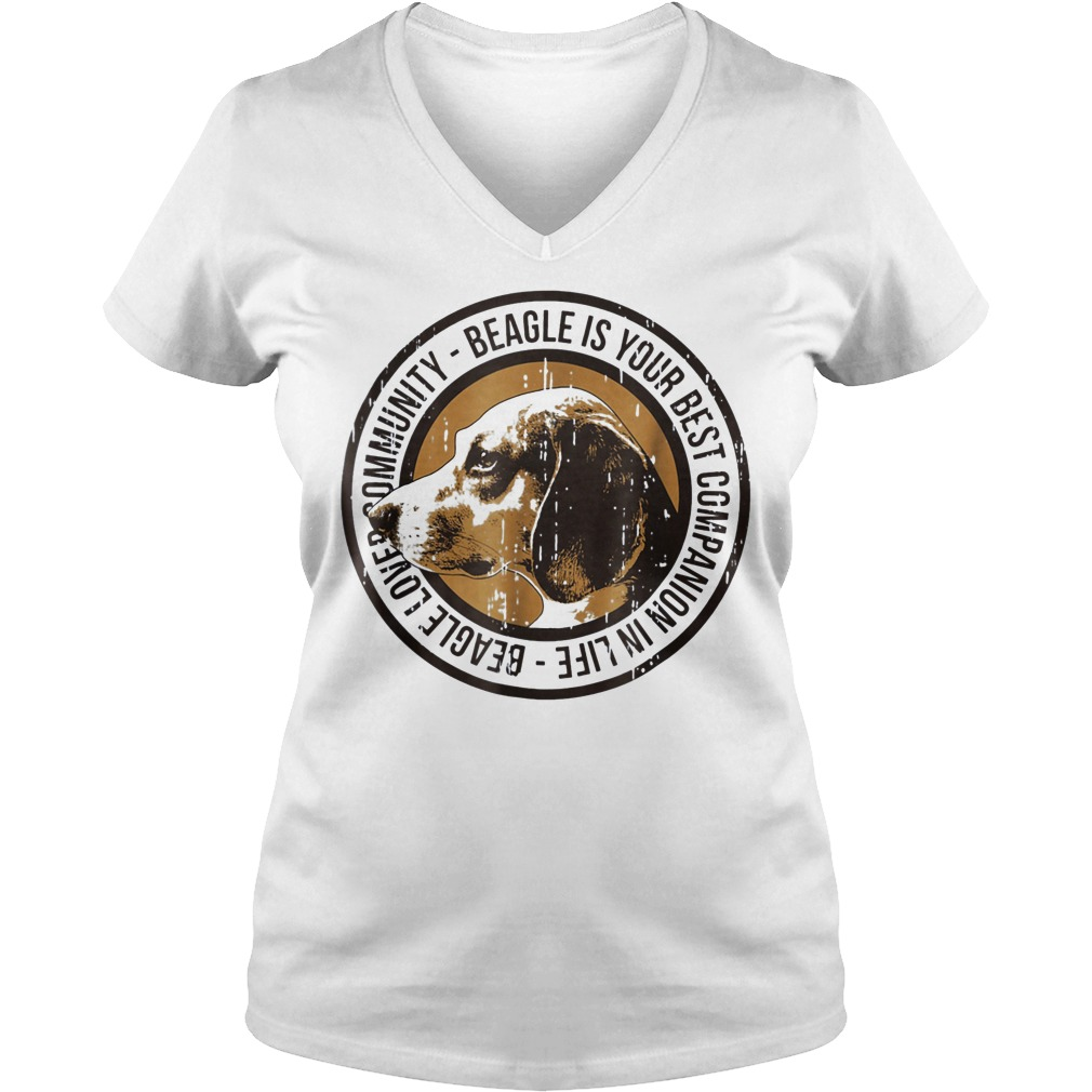 Beagle love community Beagle is your best companion in life V-neck T-shirt