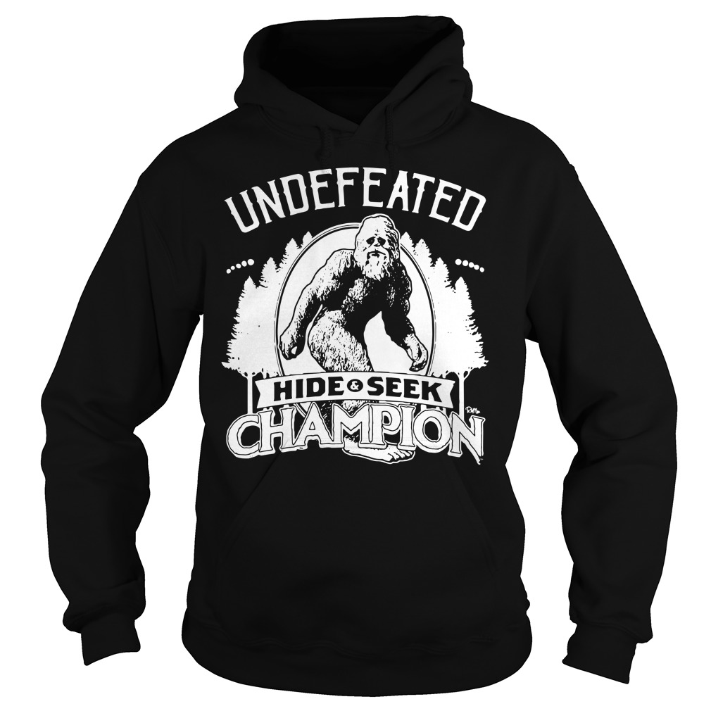 Bigfoot undefeated hide and seek champion Hoodie