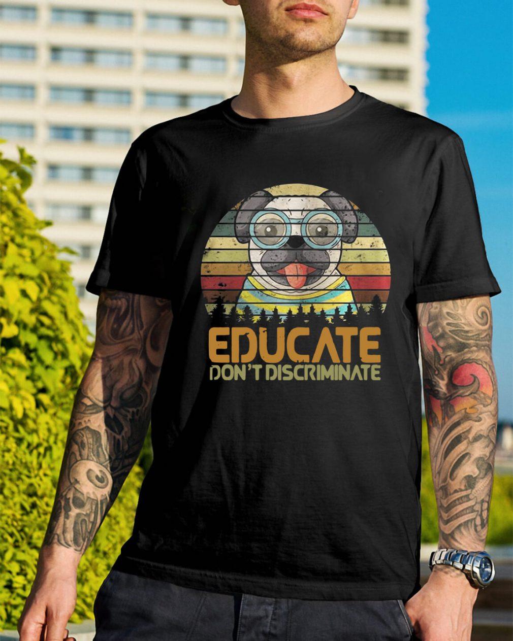 Bulldog educate don't discriminate sunset retro shirt