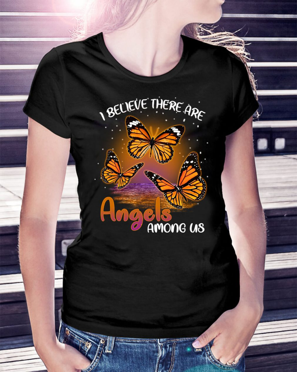 Butterfly I believe there are angels among us Ladies Tee