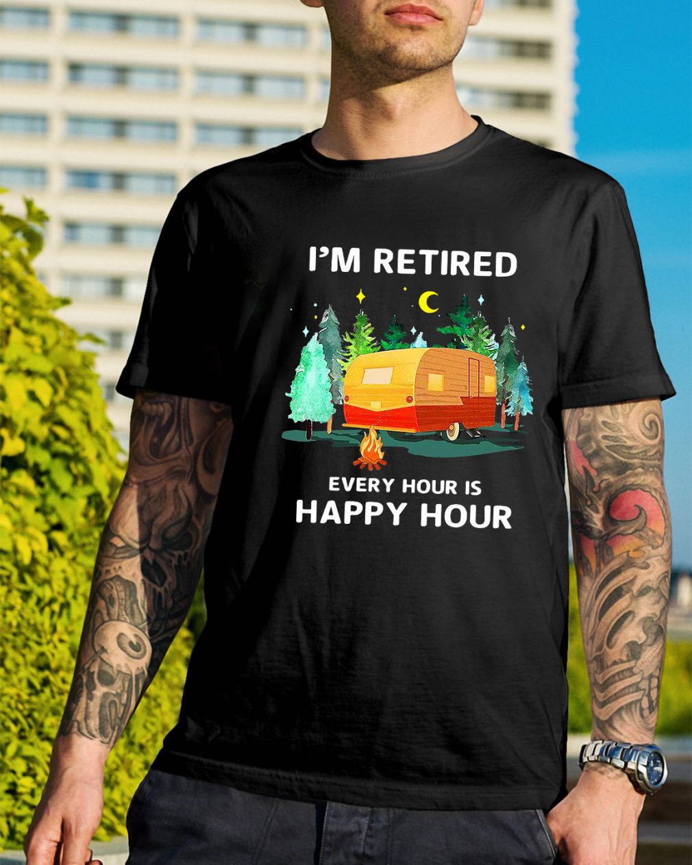 Camp I'm retired every hour is happy hour shirt