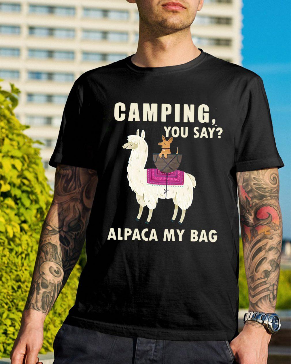 Camping you say Alpaca my bag shirt