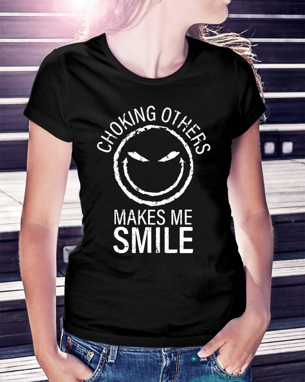 Choking others makes me smile Ladies Tee