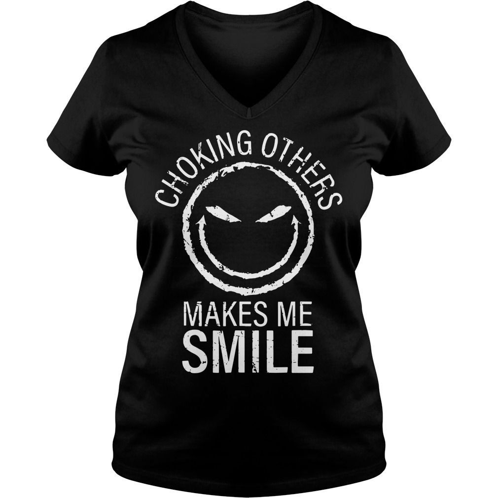 Choking others makes me smile V-neck T-shirt