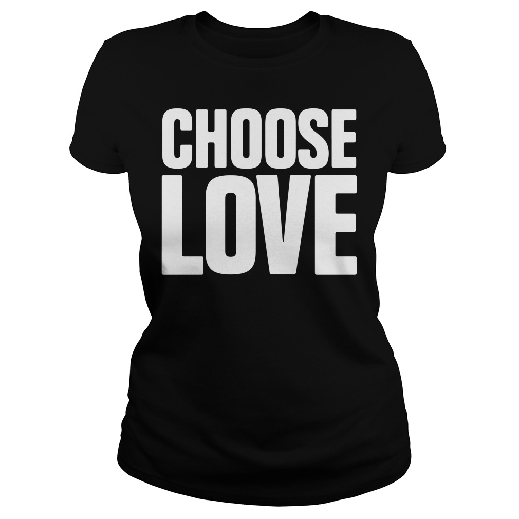 Choose love Ladies Tee