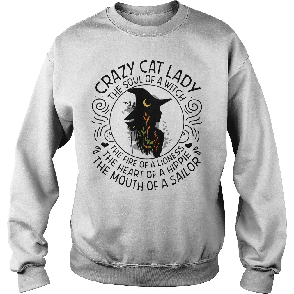 Crazy cat lady the soul of a witch the fire of a lioness Sweater