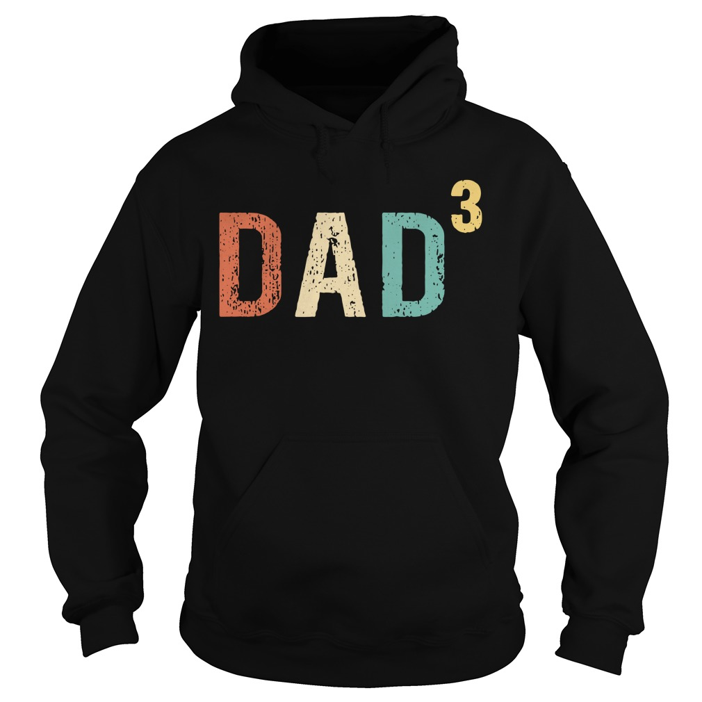Dad 3 Fathers day Hoodie