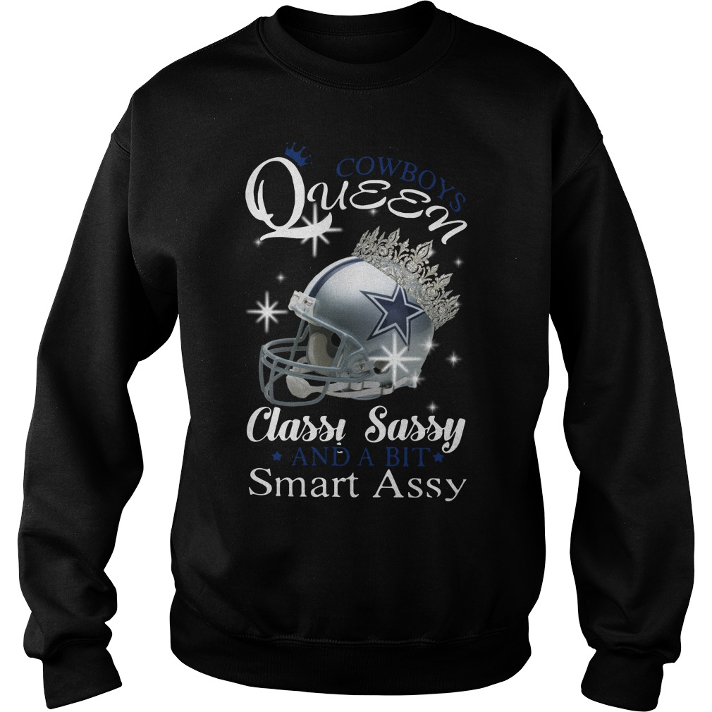 Dallas Cowboys Queen classy sassy and a bit smart assy Sweater