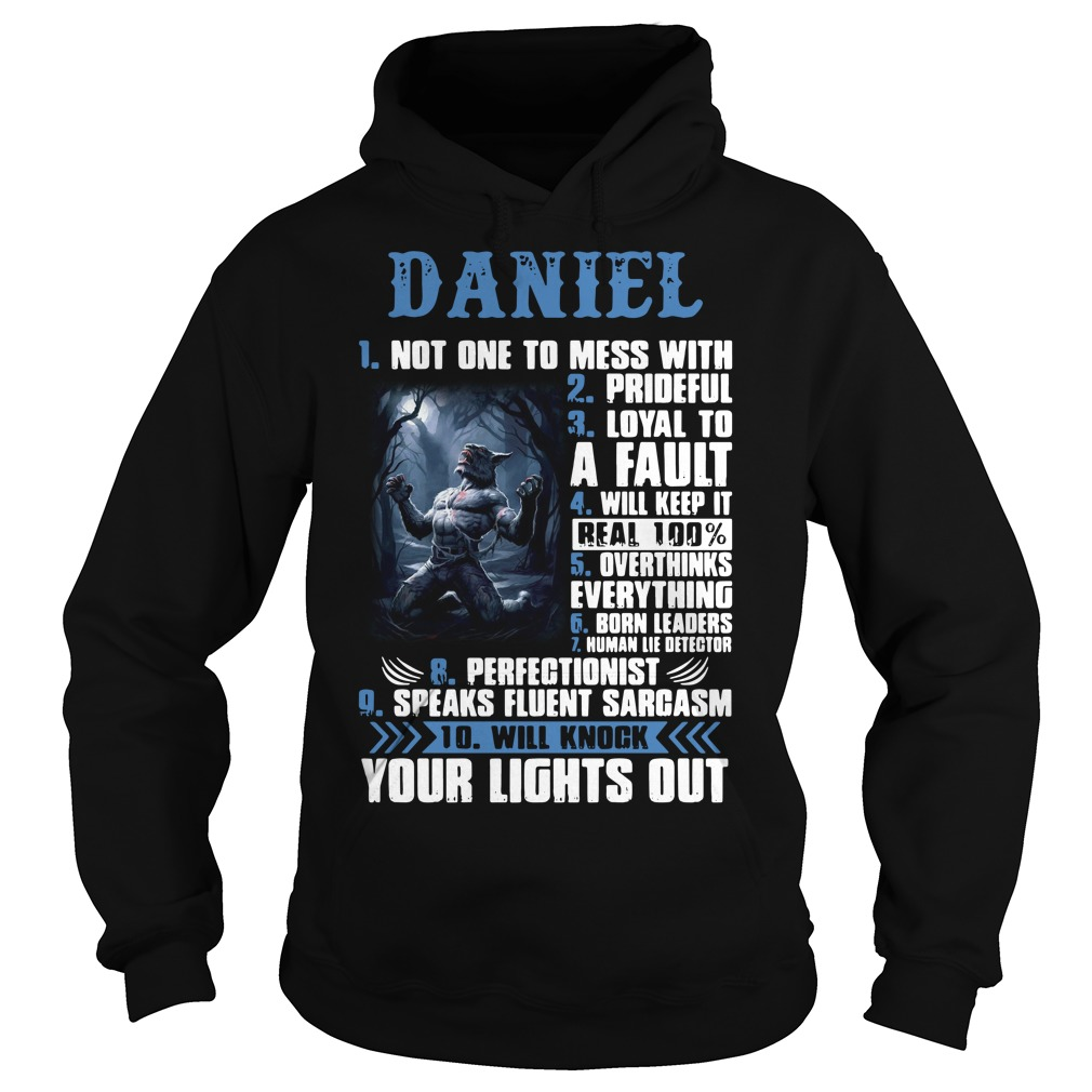 Daniel not one to mess with prideful loyal to a fault Hoodie