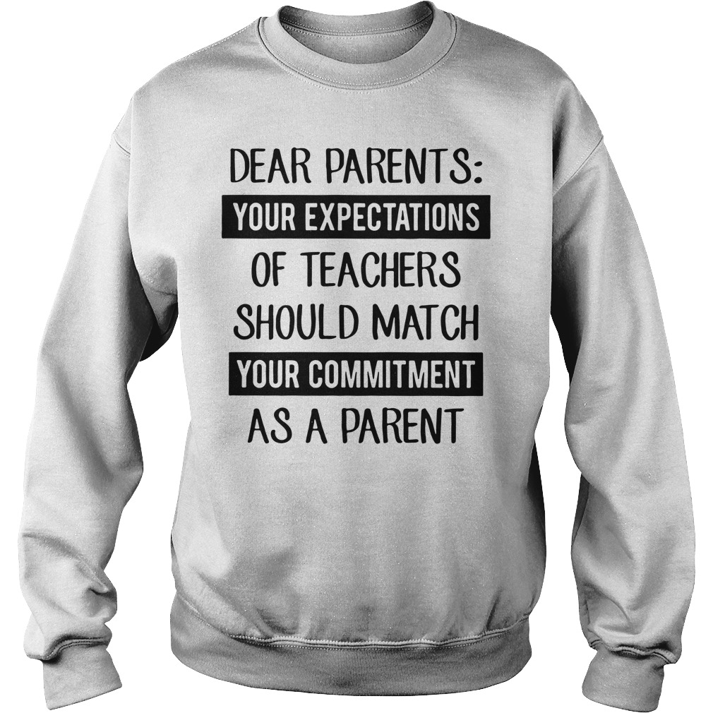 Dear parents your expectations of teachers should match V-neck T-shirt