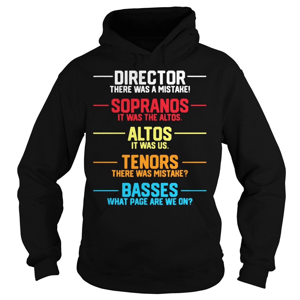 Director there was a mistake sopranos it was the altos altos it was us Hoodie