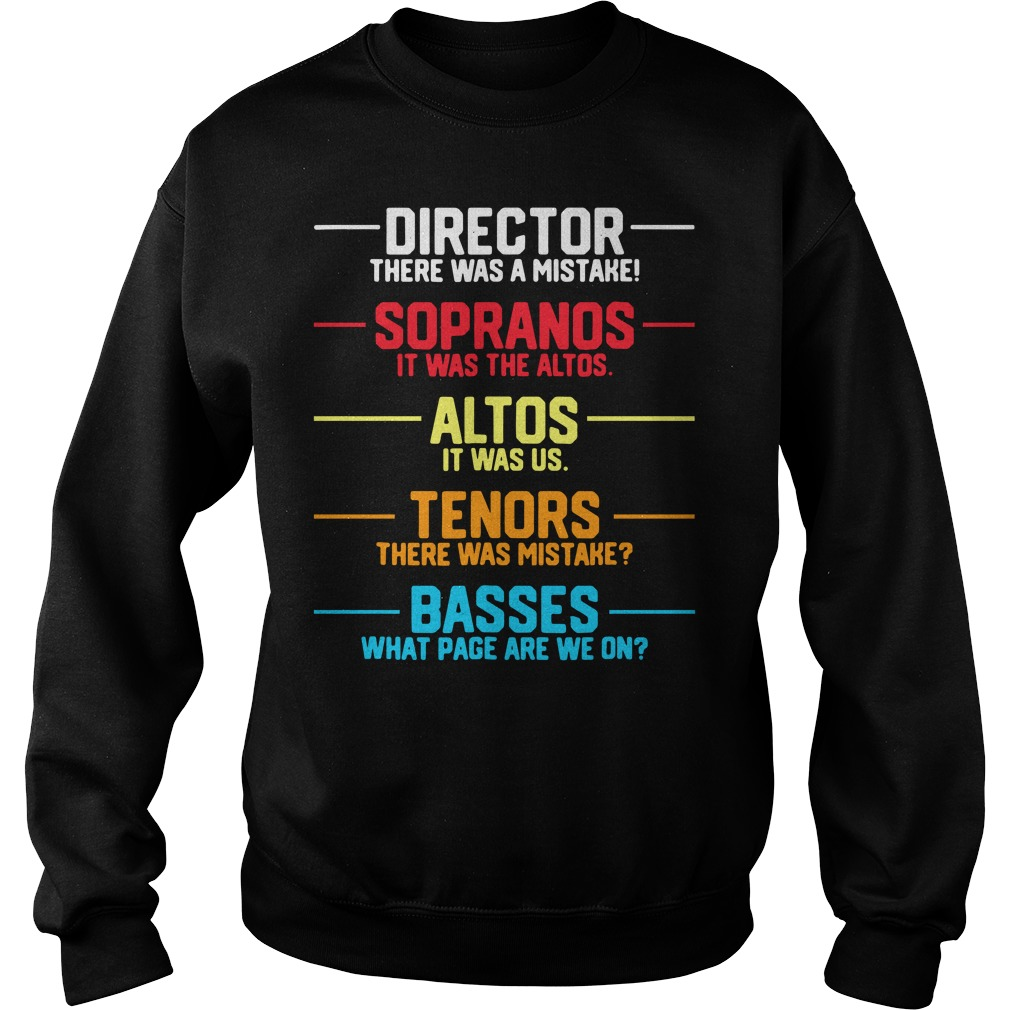 Director there was a mistake sopranos it was the altos altos it was us Sweater