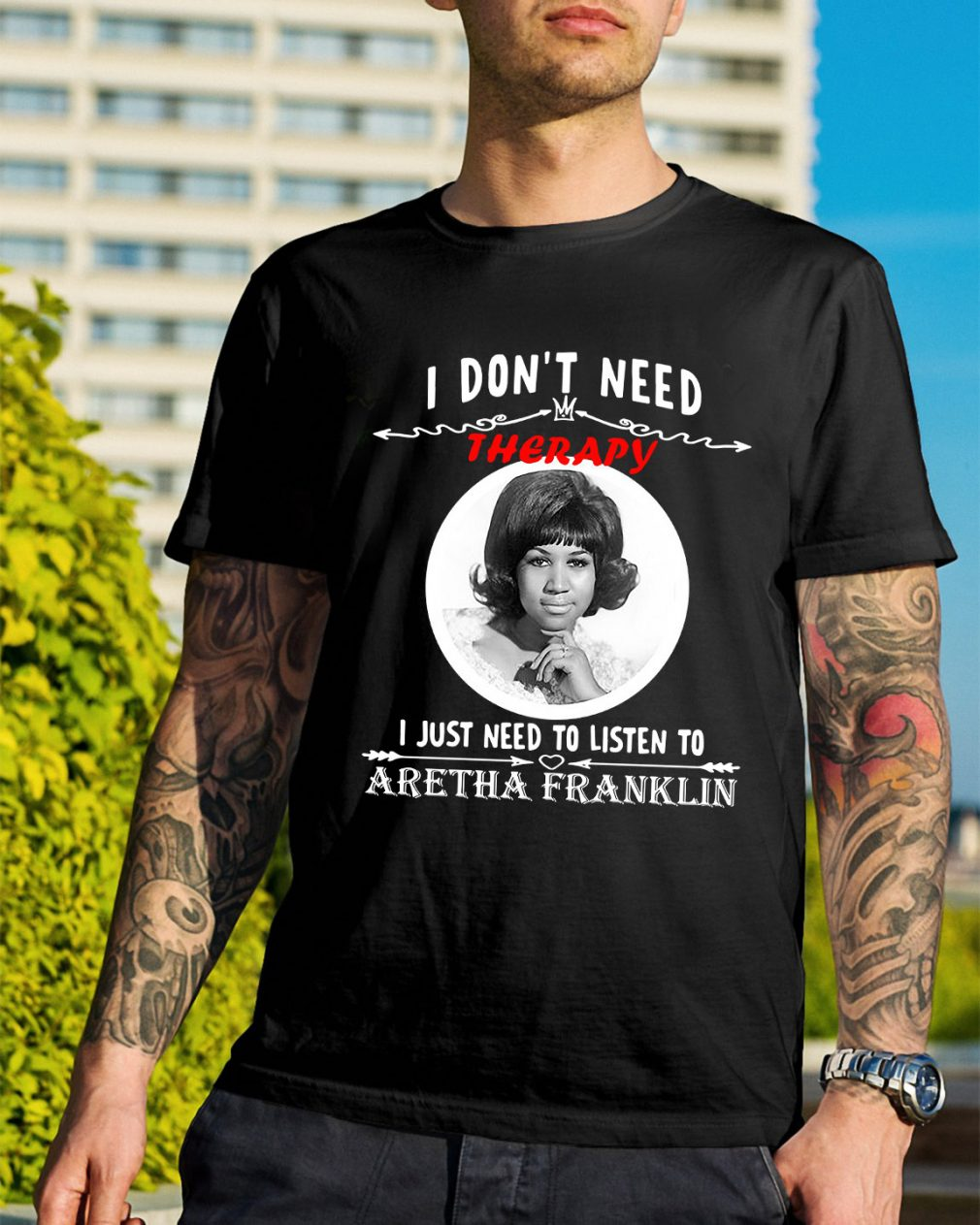 I don't need Therapy I just need to listen to Aretha Franklin shirt