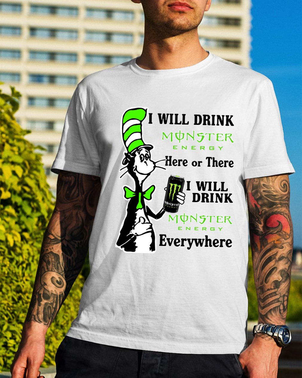 Dr Seuss I will drink Monster Energy here or there I will drink Monster shirt