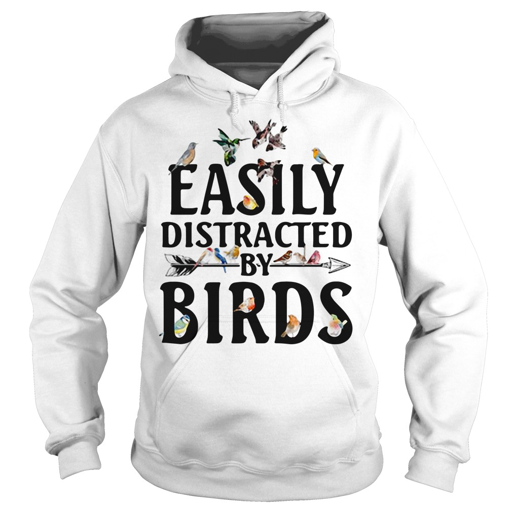 Easily distracted by birds Hoodie
