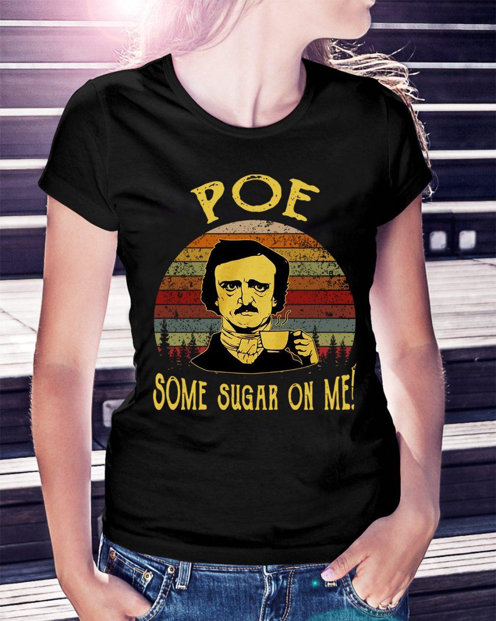 Edgar Allan Poe some sugar on me Ladies Tee