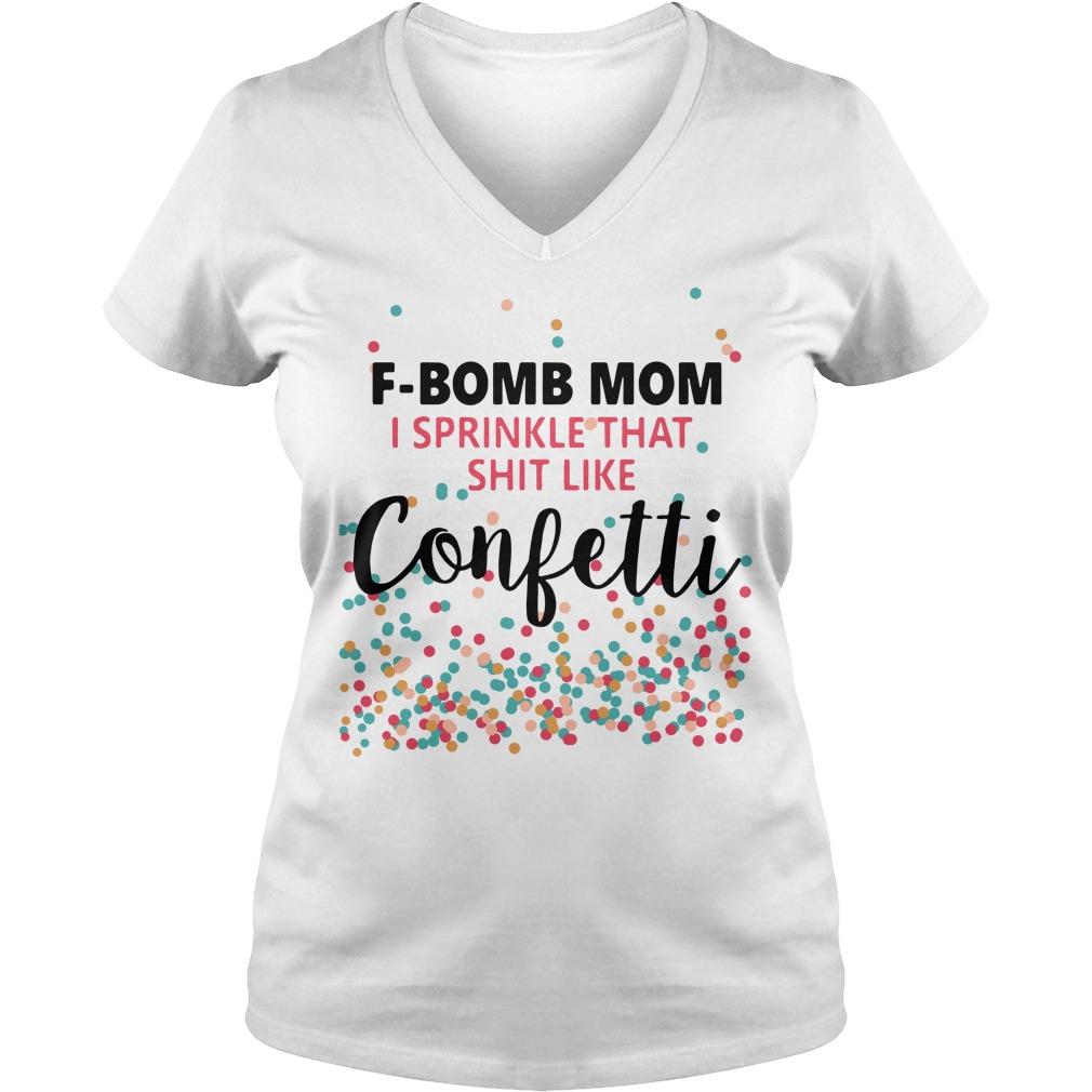 F-bomb mom I sprinkle that shit like confetti tumbler V-neck T-shirt