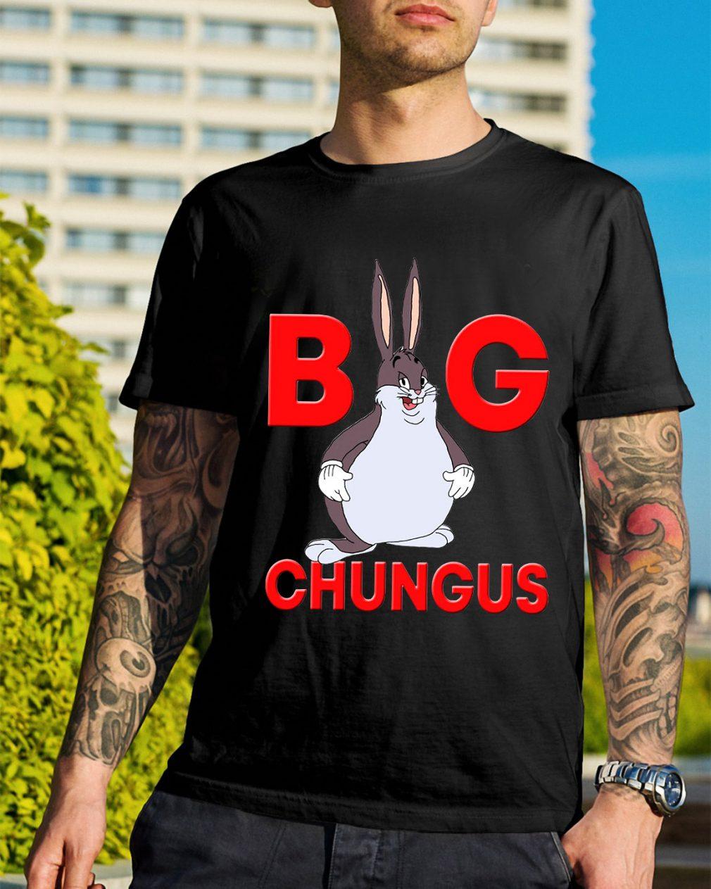Fat bunny big chungus shirt