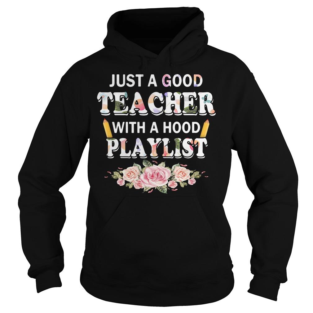 Flower just a good teacher with a hood playlist Hoodie