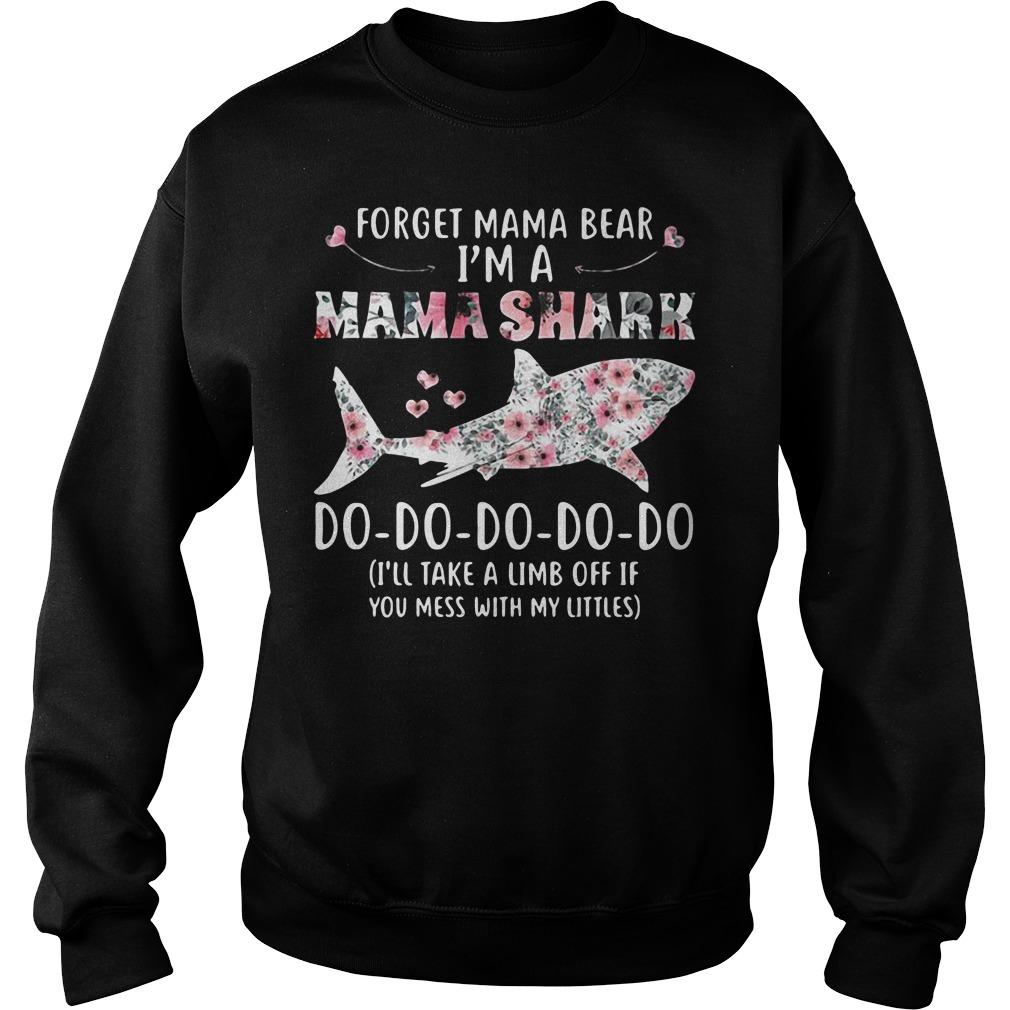 Forget Mama bear I'm a Mama shark do do do do do do Sweater