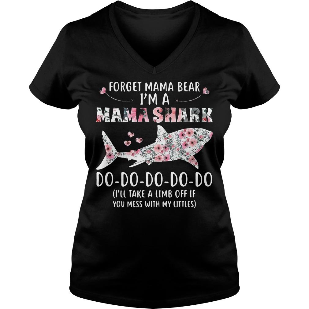 Forget Mama bear I'm a Mama shark do do do do do do V-neck T-shirt